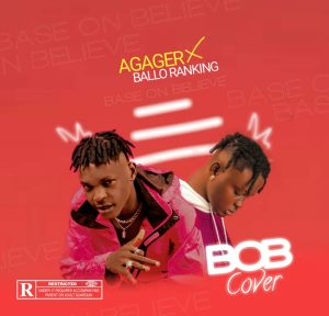 Ballo Ranking x Highbreezy Agager – BOB (Cover)